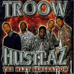 Troow Hustlaz - The Next Generation Single CD